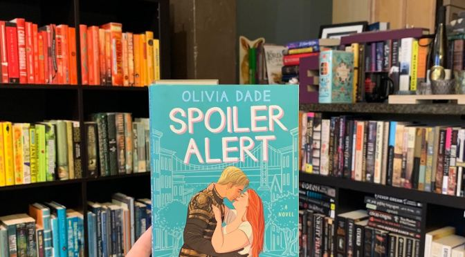 Book Review: Spoiler Alert by Olivia Dade